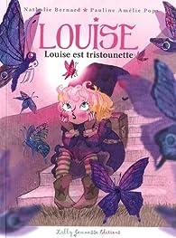 Louise, tome 2 : Louise est tristounette par Nathalie Bernard