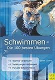 Schwimmen - Die 100 besten Ãœbungen