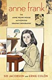 Anne Frank: The Anne Frank House Authorized Graphic Biography by Sid Jacobson Ernie Colón(2010-09-14) -