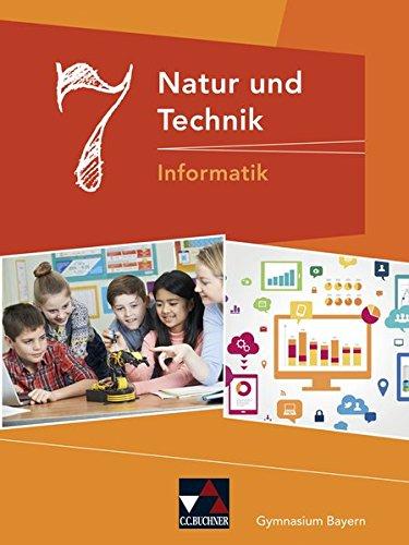 Natur und Technik - Gymnasium Bayern / Natur und Technik 7: Informatik