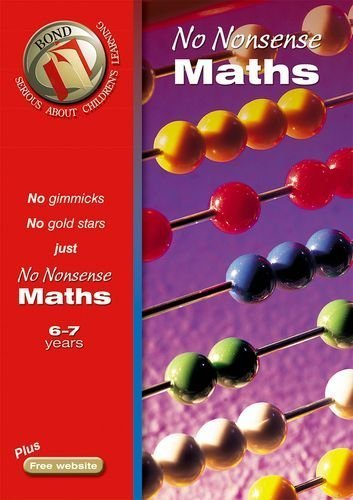 Bond No Nonsense Maths 6-7 years (Bond Assessment Papers) by Lindsay, Sarah (2005) Paperback