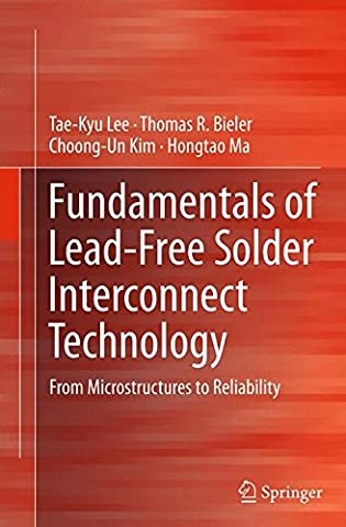 Fundamentals of Lead-Free Solder Interconnect Technology: From Microstructures to Reliability