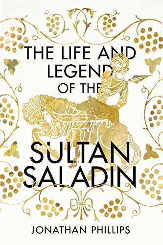 The Life and Legend of the Sultan Saladin (English Edition)