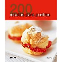 200 recetas para postres / 200 Dessert Recipes