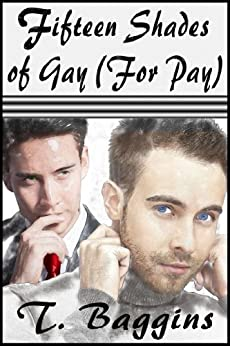 Fifteen Shades of Gay (For Pay) by [Baggins, T.]