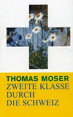 Zweite Klasse durch die Schweiz (German