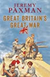 Great Britain's Great War by Jeremy Paxman front cover