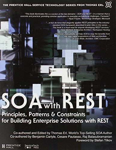 Soa with Rest: Principles, Patterns & Constraints for Building Enterprise Solutions with Rest (Prentice Hall Service Technology) -