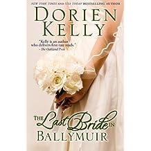 The Last Bride in Ballymuir: Volume 1 (The Ballymuir Series) by Dorien Kelly (2013-07-08)