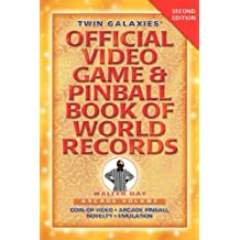 Twin Galaxies' Official Video Game & Pinball Book Of World Records; Arcade Volume, Second Edition