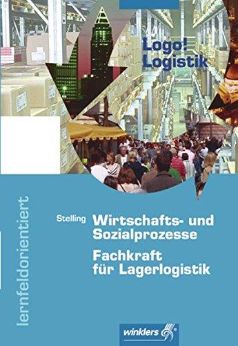 Logo! Logistik: Wirtschafts- und Sozialprozesse - Fachkraft für Lagerlogistik: Schülerband
