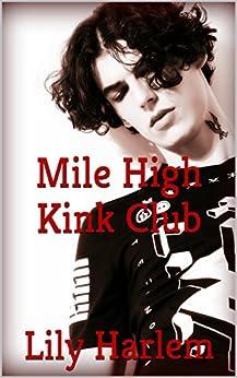 Mile High Kink Club by [Harlem, Lily]