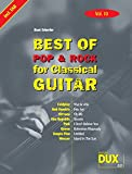 Best Of Pop & Rock for Classical Guitar Vol. 10: Inklusive TAB , Noten, Text und Harmonien