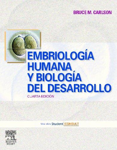 Embriología humana y biología del desarrollo / Human Embryology and Developmental Biology