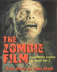 The Zombie Film: From White Zombie to World War Z by Alain Silver (2014-02-01)