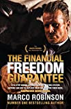 The Financial Freedom Guarantee: The 10-Step Award Winning Property Buying System Anyone Can Use to Replace Their Salary, Fire Their Boss, and Never Work Again