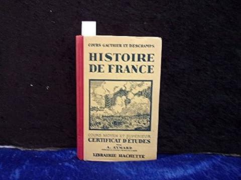 Histoire de France. cours moyen et supérieur. préparation au certificat
