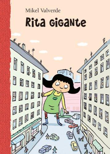 Rita gigante (El mundo de Rita) por Mikel Valverde Tejedor