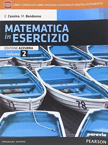 Matematica in esercizio. Ediz. azzurra. Per i Licei umanistici. Con e-book. Con espansione online: 2