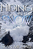 Hiding in the Snow (English Edition)