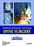 Mastering Orthopedic Techniques Spine Surgery