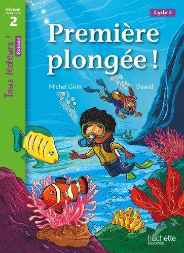 Première plongée! Per la Scuola elementare (Tous lecteurs !)
