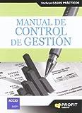 Manual de control de gestión: Incluye casos prácticos