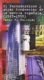 El posmodernismo y otras tendencias de la novela española (1967-1995) (Espiral Hispano-Americana)