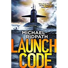 Launch Code: Perfect for fans of Mark Dawson and Mark Billingham (English Edition)