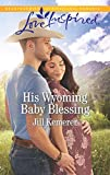 His Wyoming Baby Blessing (Wyoming Cowboys Book 4) (English Edition)