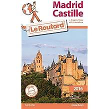 Guide du Routard Madrid, Castille 2016: Avec Aragon, Rioja et Estrémadure