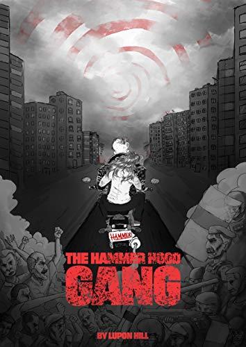 The Hammer Hood Gang (The Hammer Hood Gang  Book 1) (English Edition)