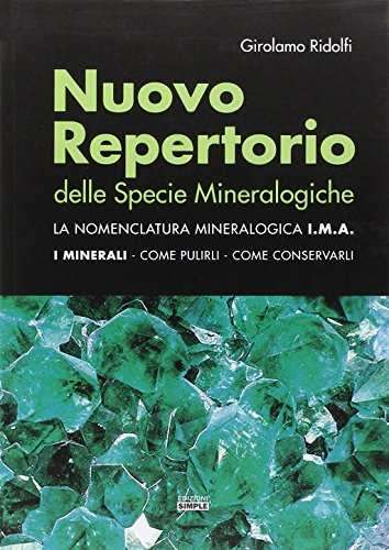 Nuovo repertorio delle specie mineralogiche. La nomenclatura mineralogica I.M.A. I minerali, come pulirli, come conservarli