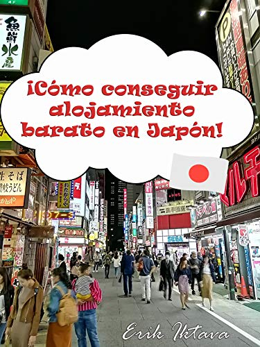 Cómo conseguir alojamiento barato en Japón eBook: Erik Iktava ...