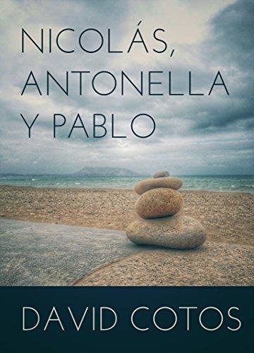 Nicolás, Antonella y Pablo: o la historia del gigante, la dama y el enano por David Elías Cotos Espinoza