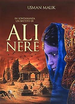 In Lontananza, un Battito di Ali Nere di [Malik, Usman T.]