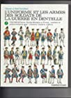 L'uniforme et les armes des soldats de la guerre en dentelle, tome 1.