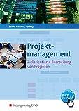 Projektmanagement für kaufmännische Berufe. Zielorientierte Bearbeitung von Projekten.