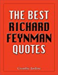 The Best Richard Feynman Quotes (The...