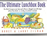 The Ultimate Lunchbox Book: The Best Recipes and Ideas for Brown Baggers of All Ages from the Pack-A-Lively Lunchbox Contest