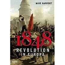 1848: Revolution in Europa