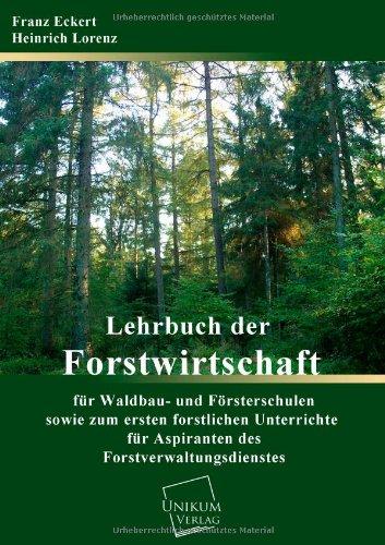 Lehrbuch der Forstwirtschaft für Waldbau- und Försterschulen: sowie zum forstlichen Unterrichte für Aspiranten des Forstverwaltungsdienstes - Band über die forstlichen Hilfsgegenstände