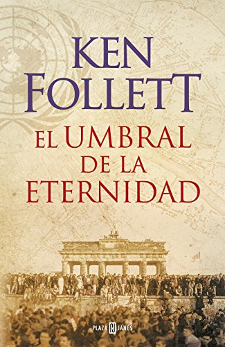 El umbral de la eternidad (The Century 3) por Ken Follett