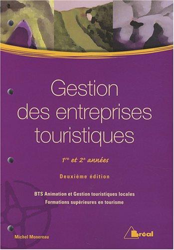Gestion des entreprises touristiques 1re et 2e années : BTS animation et gestion touristiques locales ; formations supérieures en tourisme