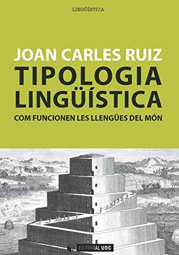 Tipologia lingüística. Com funcionen les llengües del món (Manuals) (Catalan Edition) por Joan Carles Ruiz Antón