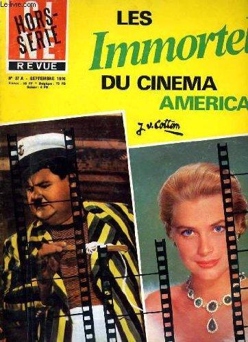 Cine revue - tele-programmes - 56e annee - n° 37a hors-serie - les immortels du cinema americain.