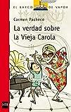 La verdad sobre la vieja Carola (Barco de Vapor Roja)