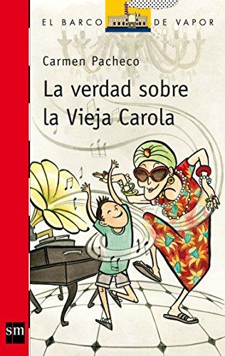 La verdad sobre la vieja Carola (Barco de Vapor Roja) por Carmen Pacheco