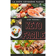 Keto Facile: La diète cétogène facile (French Edition)