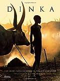Dinka: Legendary Cattle Keepers of Sudan